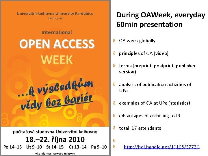 During OAWeek, everyday 60 min presentation OA week globally principles of OA (video) terms
