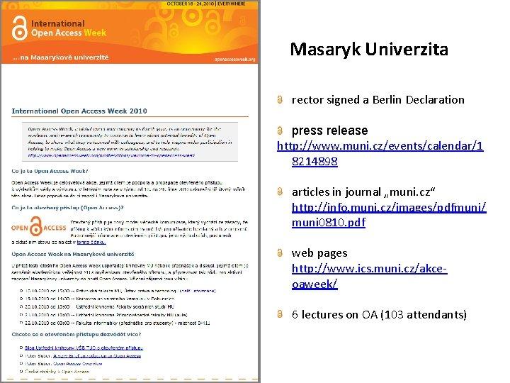 Masaryk Univerzita rector signed a Berlin Declaration press release http: //www. muni. cz/events/calendar/1 8214898