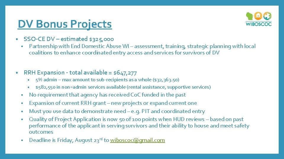 DV Bonus Projects SSO-CE DV – estimated $325, 000 • • Partnership with End