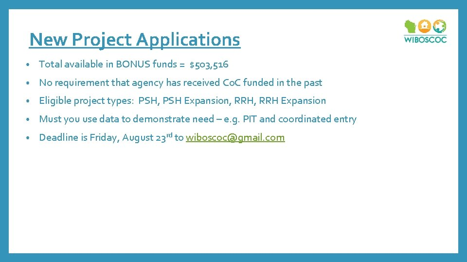 New Project Applications • Total available in BONUS funds = $503, 516 • No