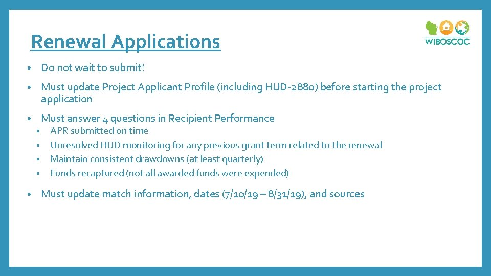 Renewal Applications • Do not wait to submit! • Must update Project Applicant Profile