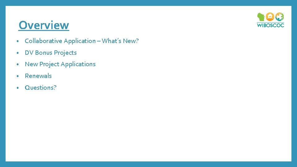 Overview • Collaborative Application – What's New? • DV Bonus Projects • New Project
