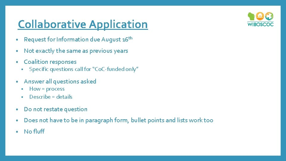 Collaborative Application • Request for Information due August 16 th • Not exactly the