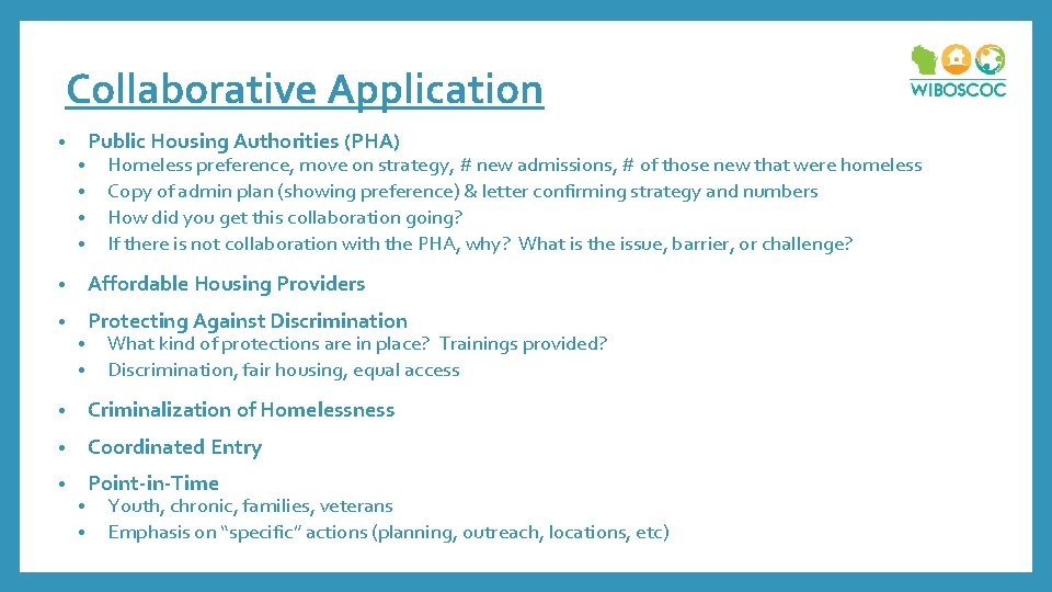 Collaborative Application Public Housing Authorities (PHA) • • • Homeless preference, move on strategy,