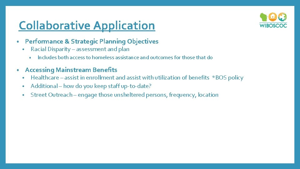 Collaborative Application Performance & Strategic Planning Objectives • • Racial Disparity – assessment and