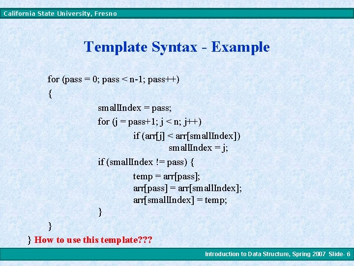 California State University, Fresno Template Syntax - Example for (pass = 0; pass <
