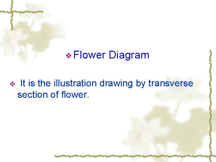 v Flower v Diagram It is the illustration drawing by transverse section of flower.