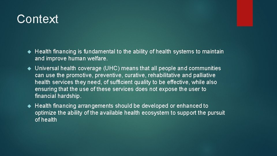 Context Health financing is fundamental to the ability of health systems to maintain and