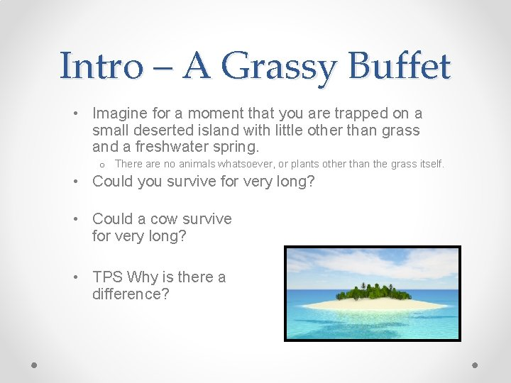Intro – A Grassy Buffet • Imagine for a moment that you are trapped