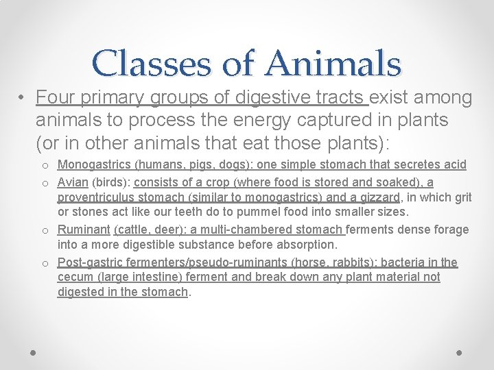 Classes of Animals • Four primary groups of digestive tracts exist among animals to