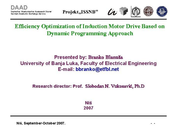 """DAAD Deutscher Akademischer Austausch Dienst German Academic Exchange Service Projekt """"ISSNB"""" Efficiency Optimization of"""