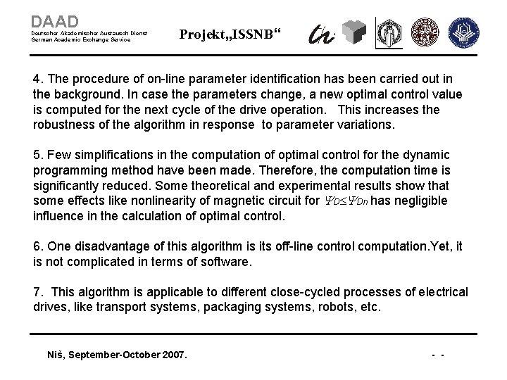 """DAAD Deutscher Akademischer Austausch Dienst German Academic Exchange Service Projekt """"ISSNB"""" 4. The procedure"""