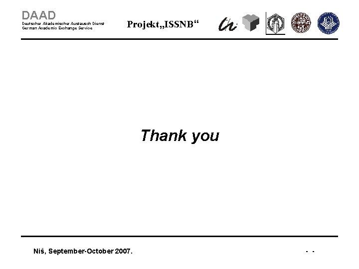 """DAAD Deutscher Akademischer Austausch Dienst German Academic Exchange Service Projekt """"ISSNB"""" Thank you Niš,"""