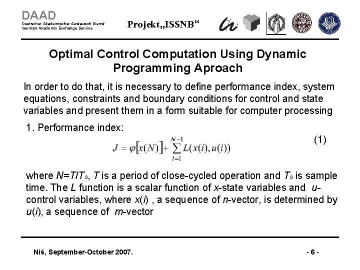"""DAAD Deutscher Akademischer Austausch Dienst German Academic Exchange Service Projekt """"ISSNB"""" Optimal Control Computation"""