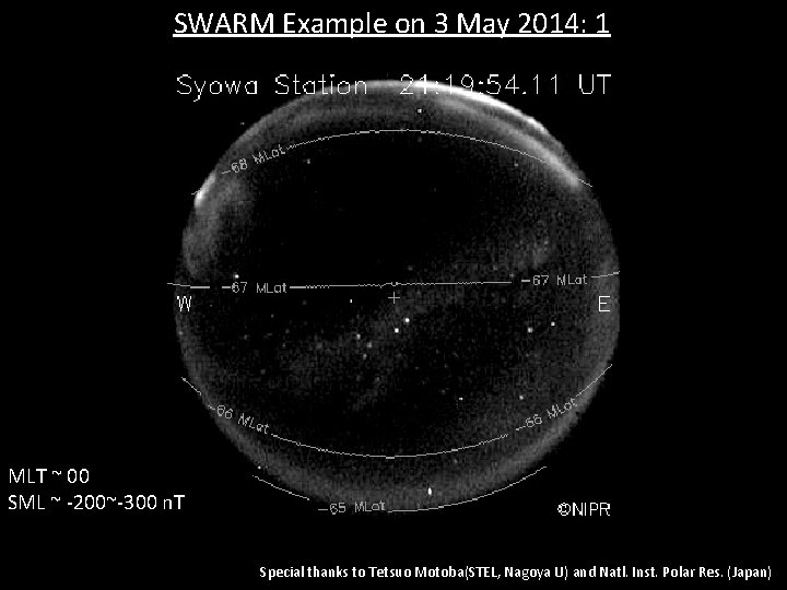 SWARM Example on 3 May 2014: 1 MLT ~ 00 SML ~ -200~-300 n.