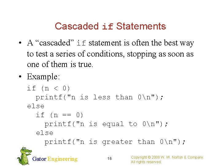 """Cascaded if Statements • A """"cascaded"""" if statement is often the best way to"""
