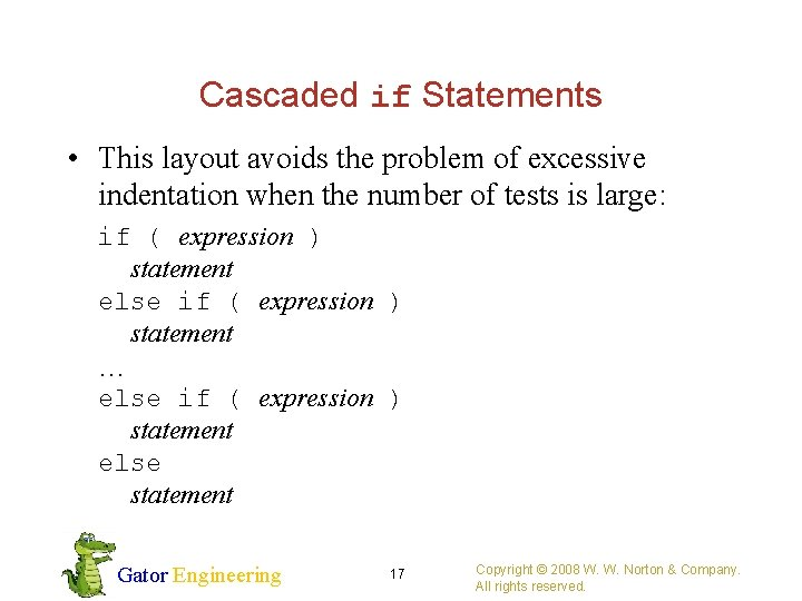 Cascaded if Statements • This layout avoids the problem of excessive indentation when the