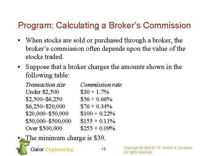 Program: Calculating a Broker's Commission • When stocks are sold or purchased through a