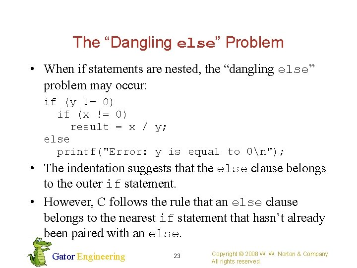"""The """"Dangling else"""" Problem • When if statements are nested, the """"dangling else"""" problem"""