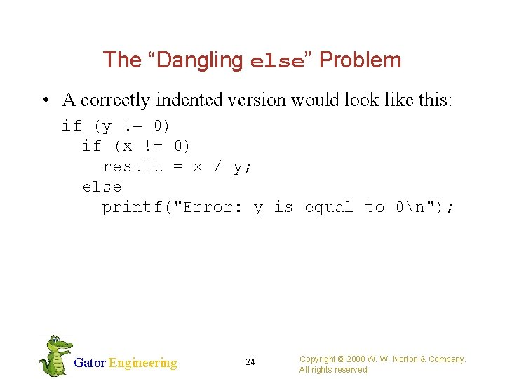 """The """"Dangling else"""" Problem • A correctly indented version would look like this: if"""