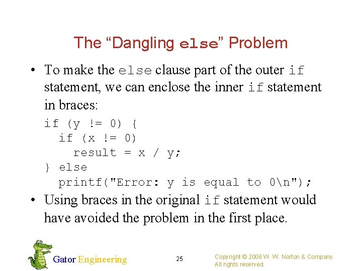 """The """"Dangling else"""" Problem • To make the else clause part of the outer"""