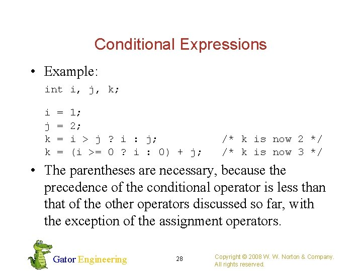 Conditional Expressions • Example: int i, j, k; i = 1; j = 2;