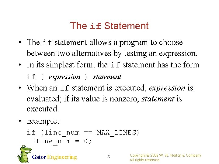 The if Statement • The if statement allows a program to choose between two