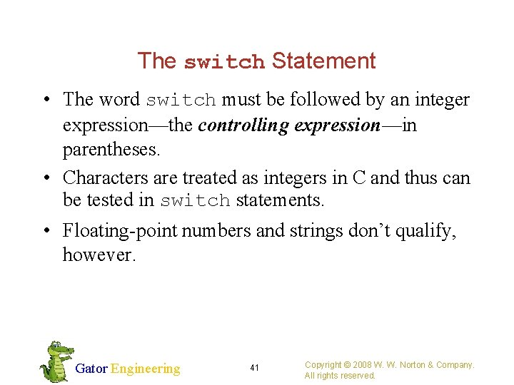The switch Statement • The word switch must be followed by an integer expression—the