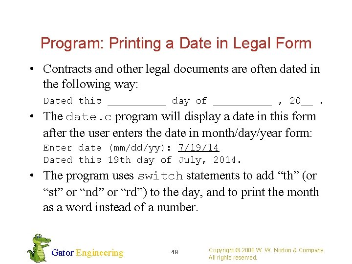 Program: Printing a Date in Legal Form • Contracts and other legal documents are