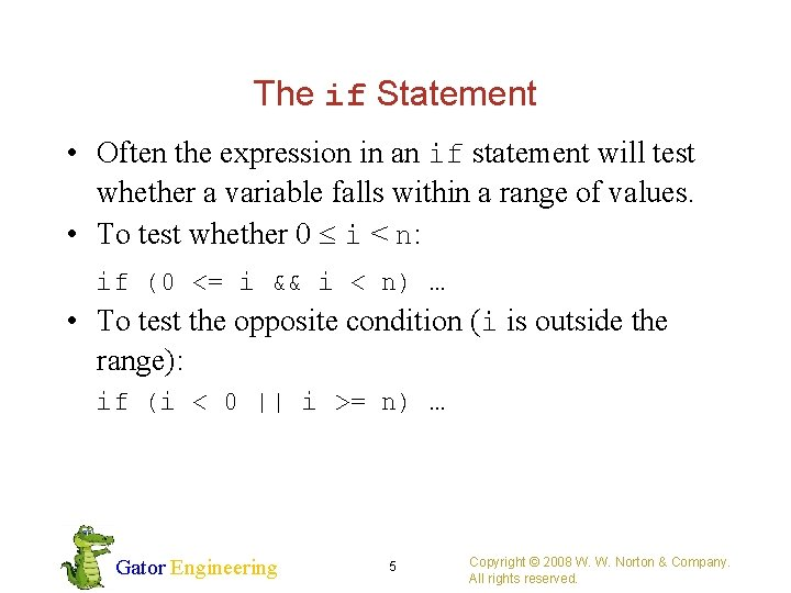 The if Statement • Often the expression in an if statement will test whether