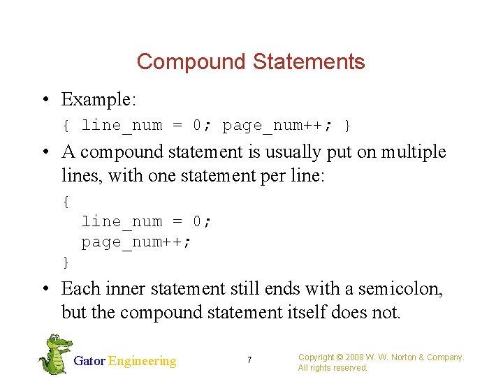 Compound Statements • Example: { line_num = 0; page_num++; } • A compound statement