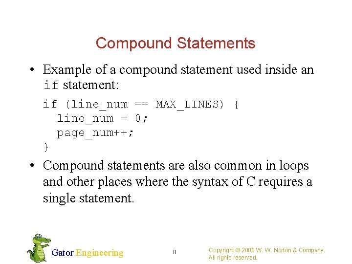 Compound Statements • Example of a compound statement used inside an if statement: if
