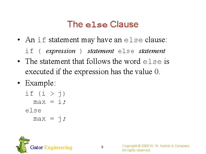 The else Clause • An if statement may have an else clause: if (