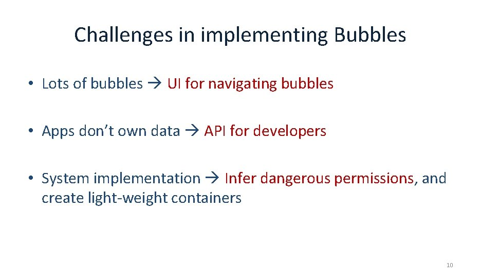 Challenges in implementing Bubbles • Lots of bubbles UI for navigating bubbles • Apps