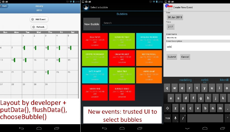 Layout by developer + put. Data(), flush. Data(), choose. Bubble() New events: trusted UI
