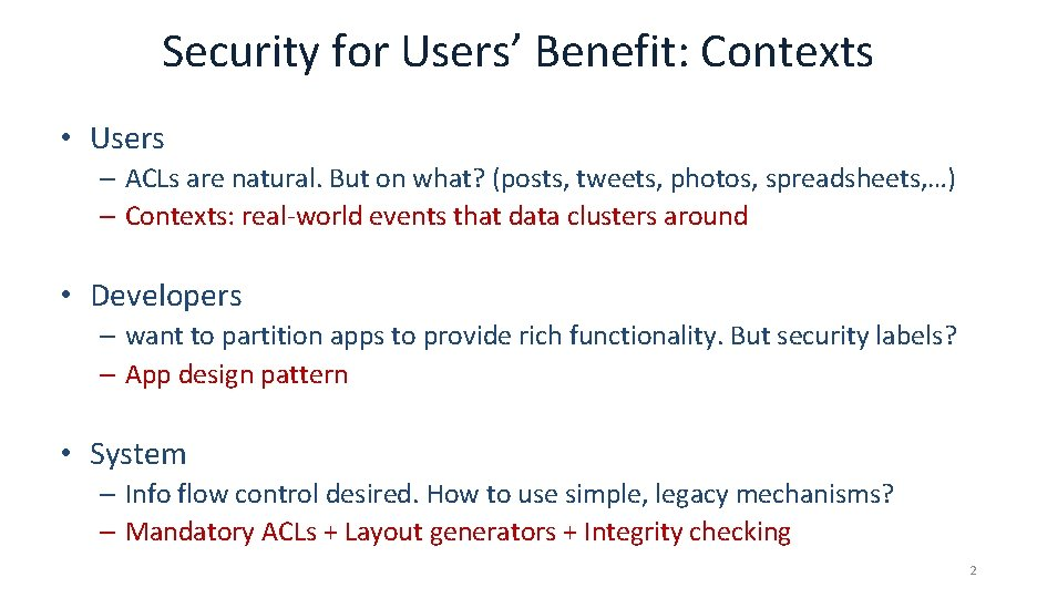 Security for Users' Benefit: Contexts • Users – ACLs are natural. But on what?