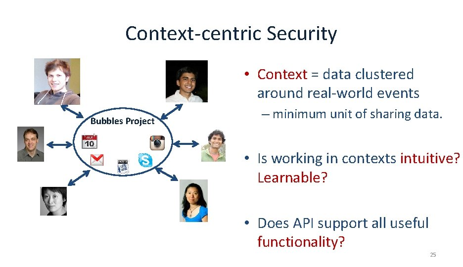 Context-centric Security • Context = data clustered around real-world events Bubbles Project – minimum