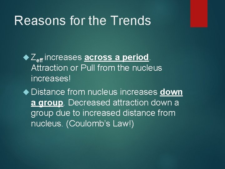 Reasons for the Trends Zeff increases across a period. Attraction or Pull from the