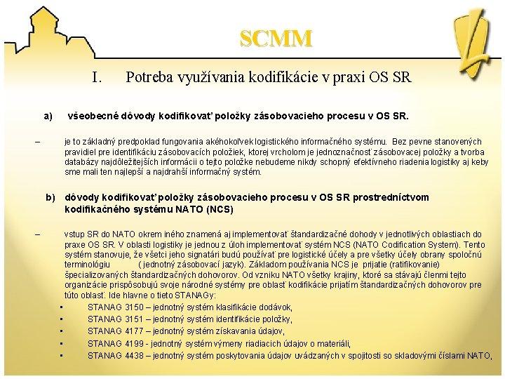 SCMM I. a) – Potreba využívania kodifikácie v praxi OS SR všeobecné dôvody kodifikovať