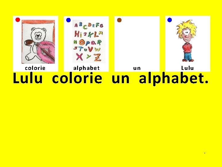 colorie alphabet un Lulu colorie un alphabet. .
