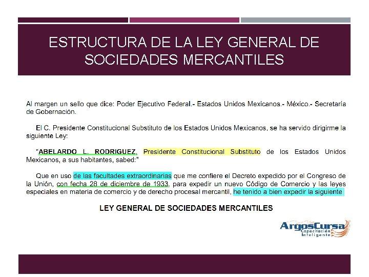 ESTRUCTURA DE LA LEY GENERAL DE SOCIEDADES MERCANTILES
