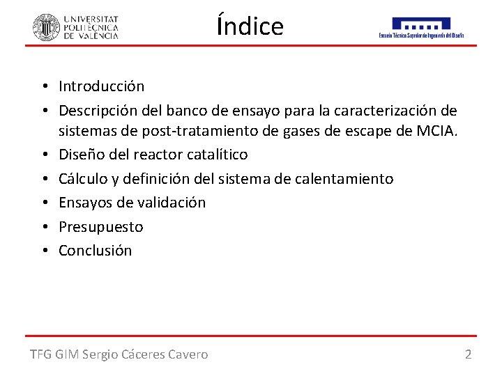 Índice • Introducción • Descripción del banco de ensayo para la caracterización de sistemas