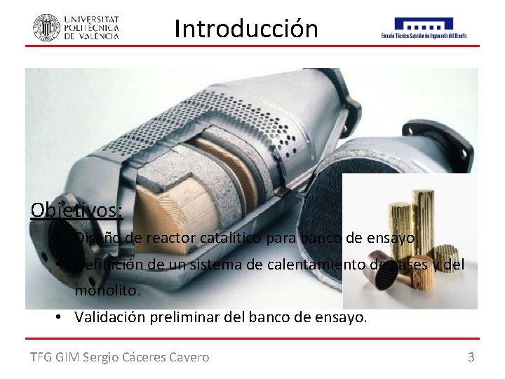 Introducción Motivación: • Restricción de las normas europeas. • Desarrollo de nuevas tecnologías. •