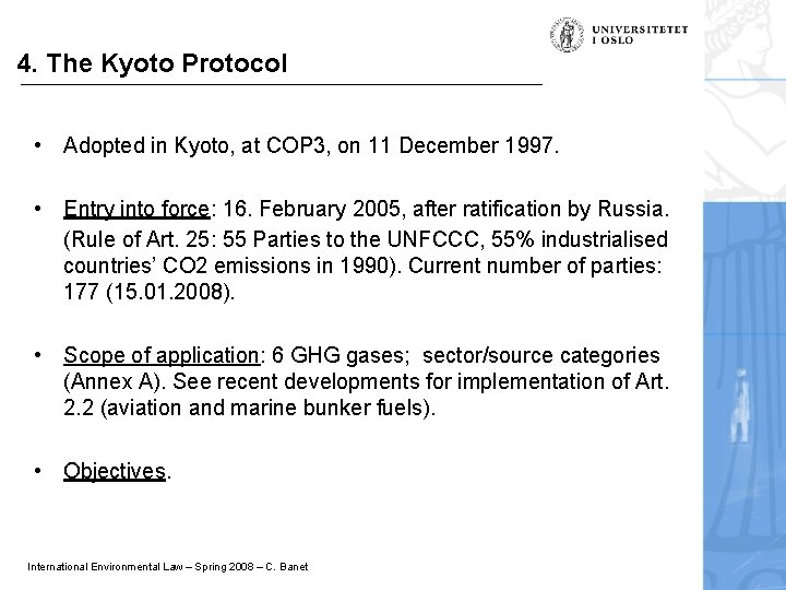 4. The Kyoto Protocol • Adopted in Kyoto, at COP 3, on 11 December