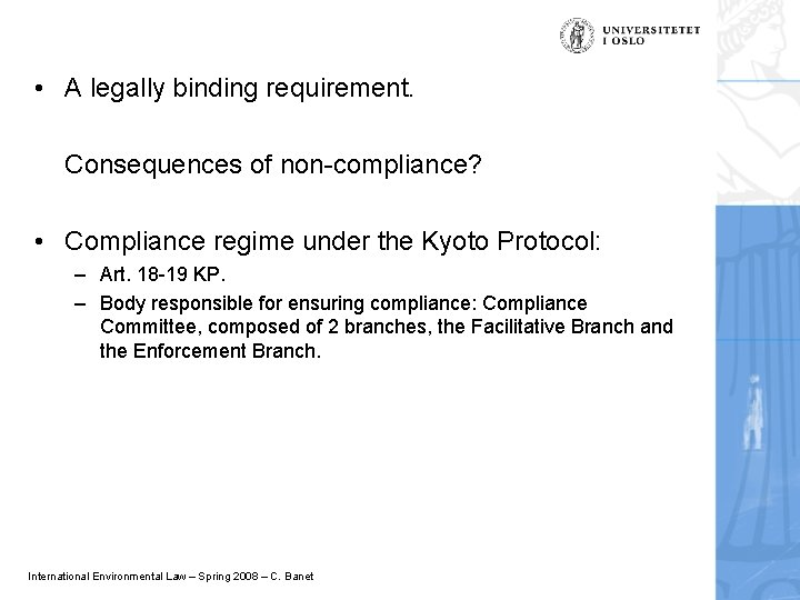 • A legally binding requirement. Consequences of non-compliance? • Compliance regime under the
