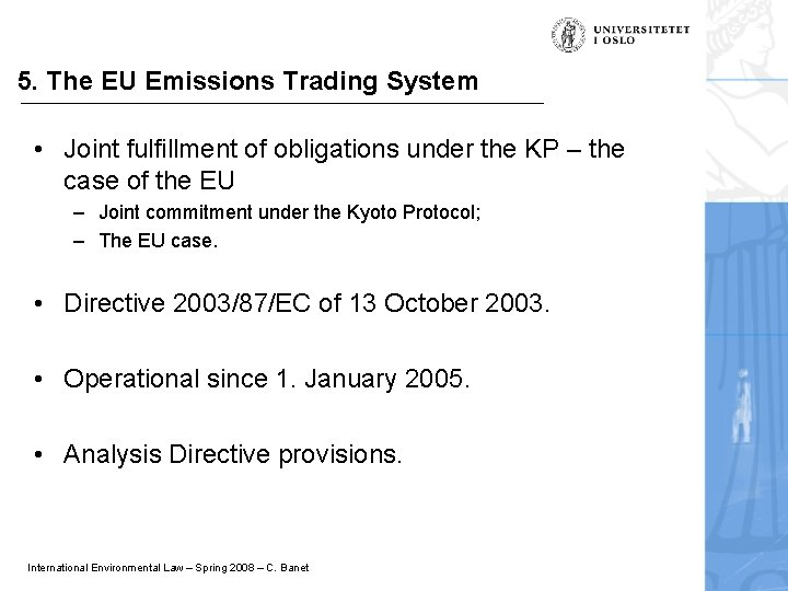 5. The EU Emissions Trading System • Joint fulfillment of obligations under the KP