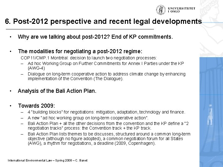 6. Post-2012 perspective and recent legal developments • Why are we talking about post-2012?