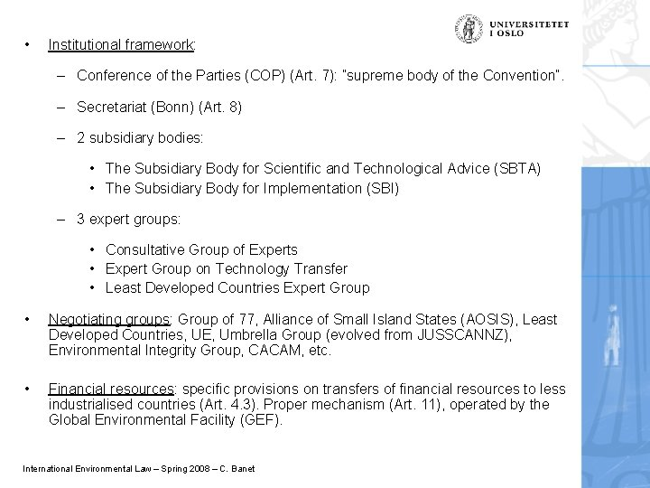 """• Institutional framework: – Conference of the Parties (COP) (Art. 7): """"supreme body"""