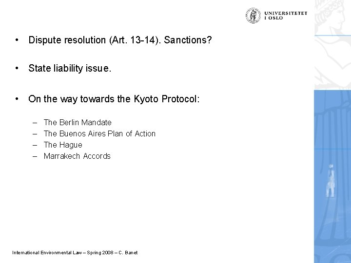 • Dispute resolution (Art. 13 -14). Sanctions? • State liability issue. • On