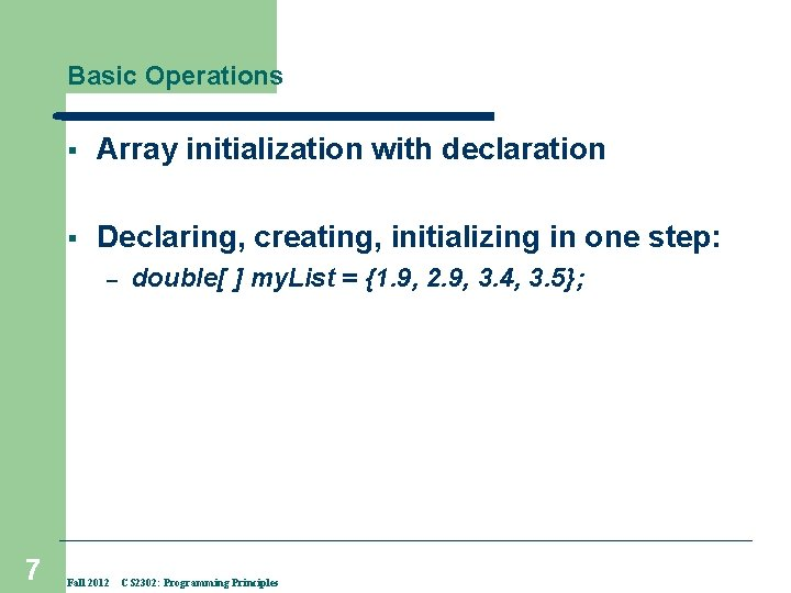 Basic Operations § Array initialization with declaration § Declaring, creating, initializing in one step: